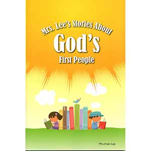 Mrs. Lee's Stories About God's First People