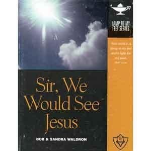 Sir, We Would See Jesus
