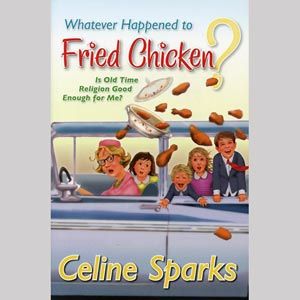 Whatever Happened to Fried Chicken?