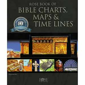 Rose Book of Bible Charts, Maps and Timelines